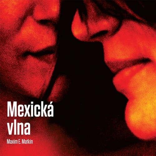 Audiokniha Mexická vlna - Maxim E. Matkin - Marián Mitaš
