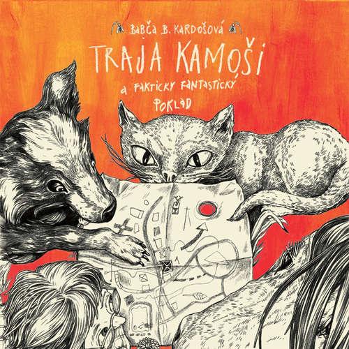 Audiokniha Traja kamoši a fakticky fantastický poklad - Barbora Kardošová - Richard Stanke