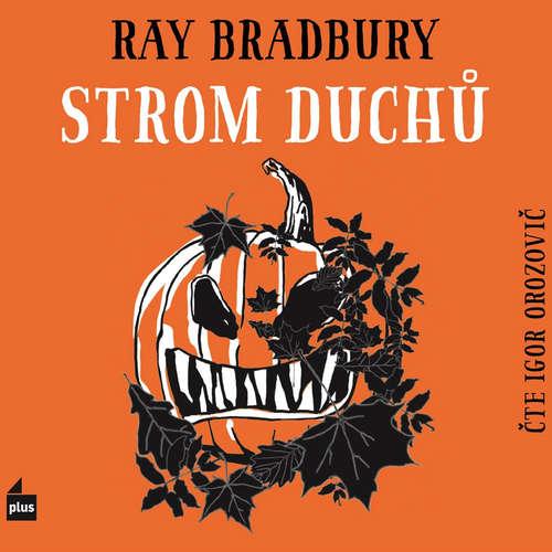 Audiokniha Strom duchů - Ray Bradbury - Igor Orozovič