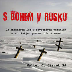 S Bohem v Rusku - Walter J. Ciszek (Audiokniha)