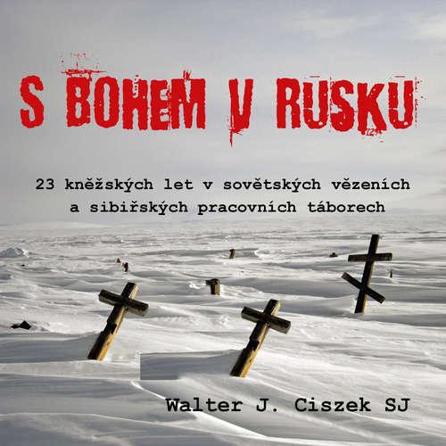 Audiokniha S Bohem v Rusku - Walter J. Ciszek - Ilja Kreslík