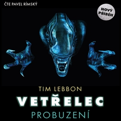 Vetřelec - Probuzení - Tim Lebbon (Audiokniha)