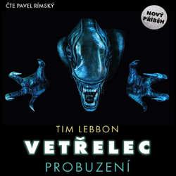 Audiokniha Vetřelec - Probuzení - Tim Lebbon - Pavel Rímský