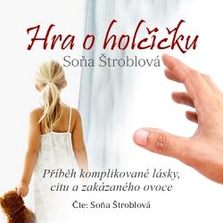 Hra o holčičku - Soňa Štroblová (Audiokniha)