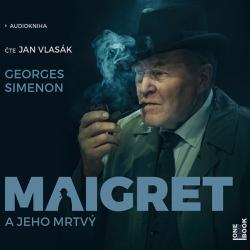 Maigret a jeho mrtvý - Georges Simenon (Audiokniha)
