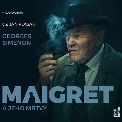 Audiokniha Maigret a jeho mrtvý - Georges Simenon - Jan Vlasák