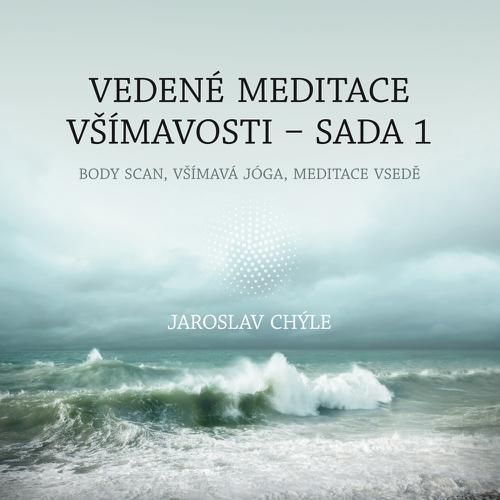 Vedené meditace všímavosti - Sada 1  - Jaroslav Chýle (Audiokniha)