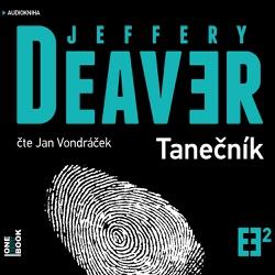 Tanečník - Jeffery Deaver (Audiokniha)