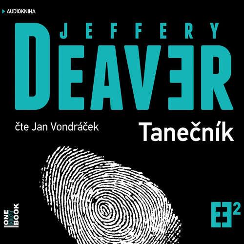 Audiokniha Tanečník - Jeffery Deaver - Jan Vondráček