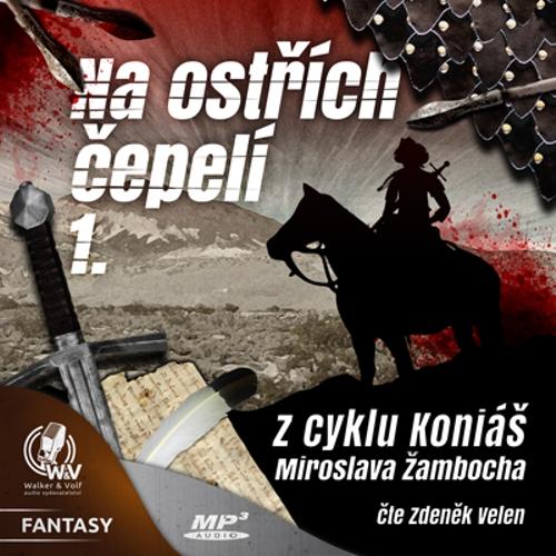 Na ostřích čepelí I. - Miroslav Žamboch (Audiokniha)