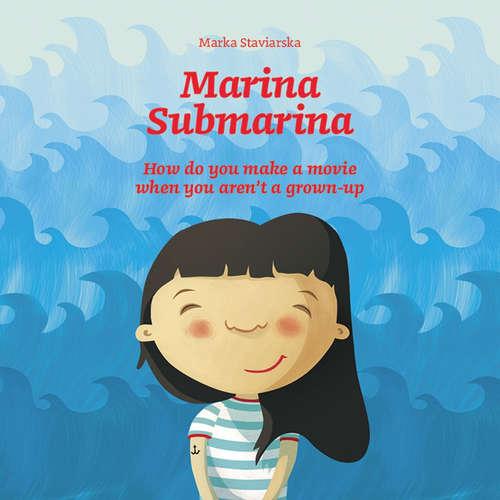 Audiobook Marina Submarina - Marka Staviarska - Emma Rose Korbel