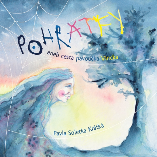 POHRÁTKY  aneb cesta  pavoučka Vincka - Pavla Soletka Krátká (Audiokniha)