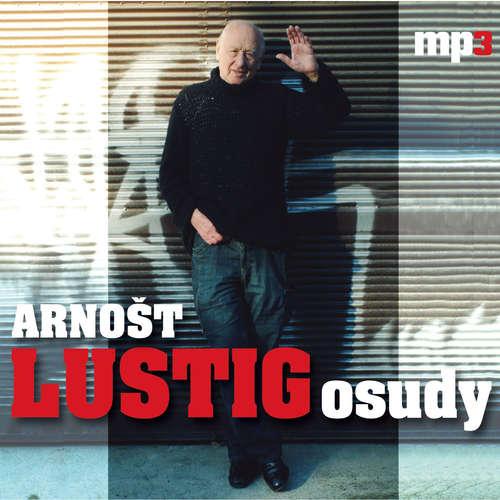 Audiokniha Arnošt Lustig - Osudy - Arnošt Lustig - Arnošt Lustig