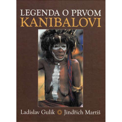 Audiokniha Legenda o prvom kanibalovi - Ladislav Gulik - Jana Kršňáková