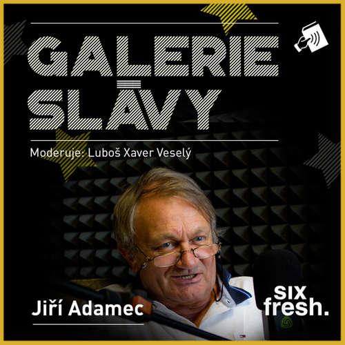 Audiokniha Galerie slávy - Jiří Adamec - Luboš Xaver Veselý - Jiří Adamíra