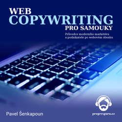 Audiokniha Webcopywriting pro samouky - Pavel Šenkapoun - Gustav Bubník