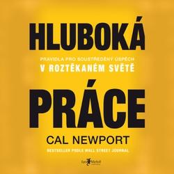 Hluboká práce - Cal Newport (Audiokniha)