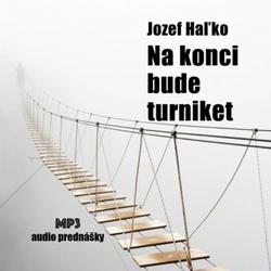 Na konci bude turniket - Jozef  Haľko (Audiokniha)