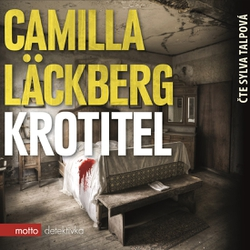 Krotitel - Camilla Läckbergová (Audiokniha)
