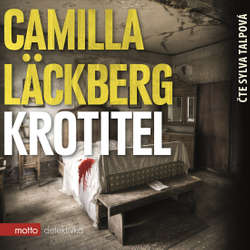 Audiokniha Krotitel - Camilla Läckbergová - Sylva Talpová