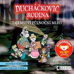 Audiokniha Ducháčkovic rodina aneb Tajemství půlnoční mlhy - Sandra Vebrová - Václav Vydra