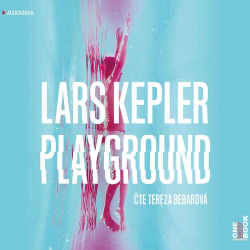 Audiokniha Playground - Lars Kepler - Tereza Bebarová