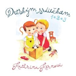 Detským srdiečkam 1, 2, 3 - Katarína Kernová (Audiokniha)