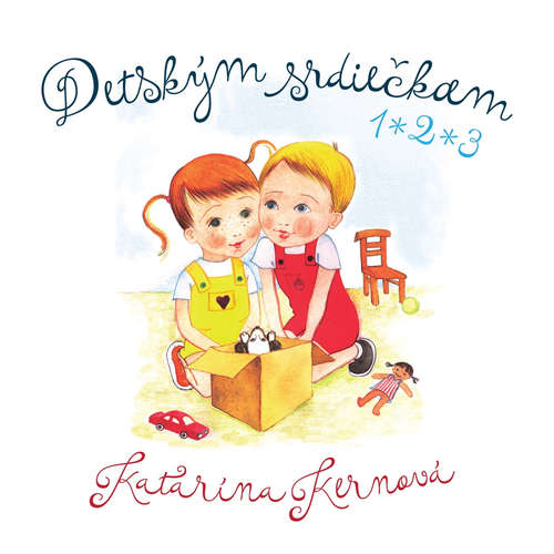 Audiokniha Detským srdiečkam 1, 2, 3 - Katarína Kernová - Boris Farkaš