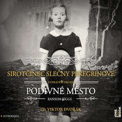 Audiokniha Sirotčinec slečny Peregrinové: Podivné město - Ransom Riggs - Viktor Dvořák