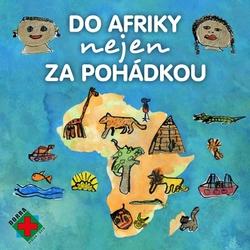 Do Afriky nejen za pohádkou - Petra Lazáková (Audiokniha)
