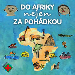 Audiokniha Do Afriky nejen za pohádkou - Petra Lazáková - Valérie Zawadská