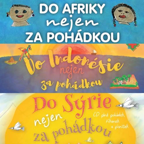 Do Afriky, do Indonésie a Sýrie nejen za pohádkou (komplet) - Petra Lazáková (Audiokniha)