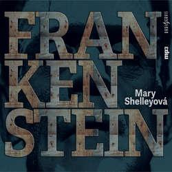 Audiokniha Frankenstein - Mary Shelley - Lukáš Hlavica