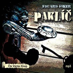 Audiokniha Paklíč - Eduard Fiker - Václav Knop