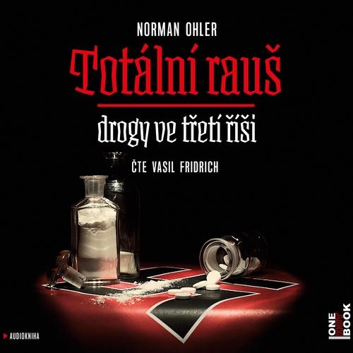 Totální rauš - Norman Ohler (Audiokniha)