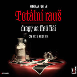 Audiokniha Totální rauš - Norman Ohler - Vasil Fridrich