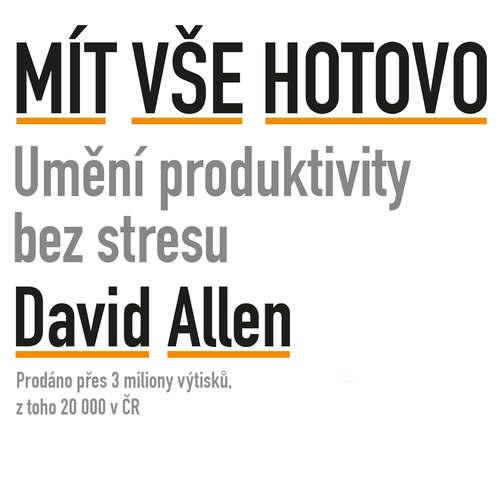 Audiokniha Mít vše hotovo - David Allen - Petr Theodor Pidrman