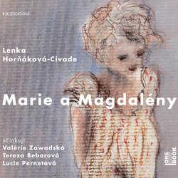 Audiokniha Marie a Magdalény - Lenka Horňáková-Civade - Valérie Zawadská