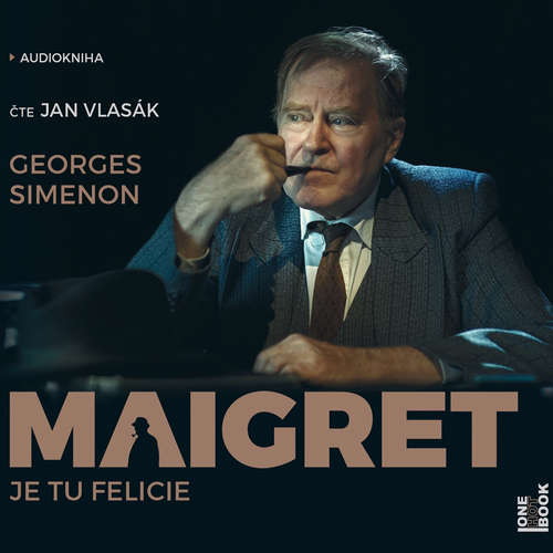 Audiokniha Maigret: Je tu Felicie - Georges Simenon - Jan Vlasák