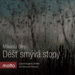 Déšť smývá stopy - Mikaela Bley (Audiokniha)