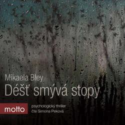 Audiokniha Déšť smývá stopy - Mikaela Bley - Simona Peková