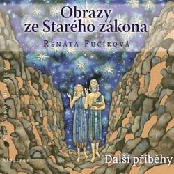 Obrazy ze Starého zákona 2 - Další příběhy - Renáta Fučíková (Audiokniha)