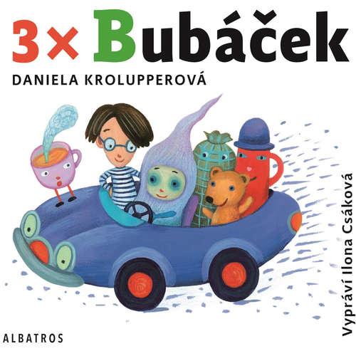 Audiokniha 3x Bubáček - Daniela Krolupperová - Ilona Csáková