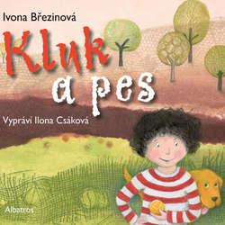 Kluk a pes - Ivona Březinová (Audiokniha)