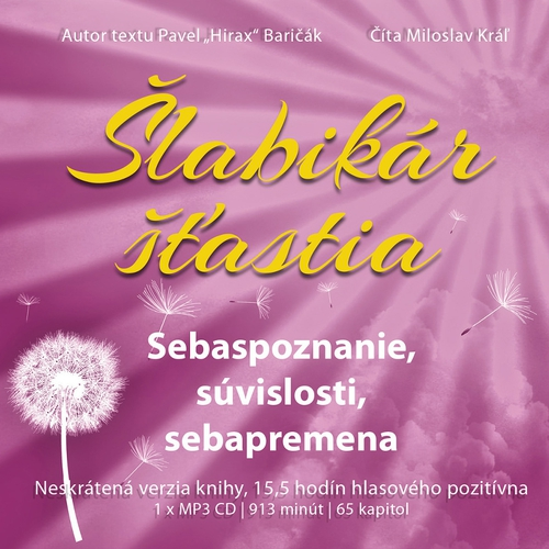 Šlabikár šťastia - Sebapoznanie, súvislosti, sebapremena - Pavel Hirax Baričák (Audiokniha)