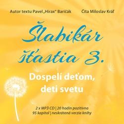 Šlabikár šťastia - Dospelí deťom, deti svetu - Pavel Hirax Baričák (Audiokniha)