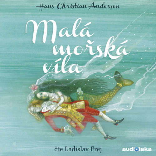 Audiokniha Malá mořská víla - Hans Christian Andersen - Ladislav Frej