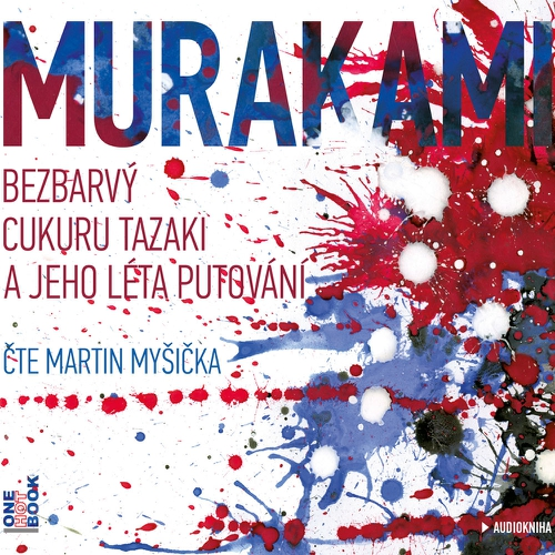 Bezbarvý Cukuru Tazaki a jeho léta putování - Haruki Murakami (Audiokniha)