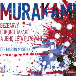 Audiokniha Bezbarvý Cukuru Tazaki a jeho léta putování - Haruki Murakami - Martin Myšička
