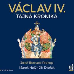 Audiokniha Václav IV. - Josef Bernard Prokop - Jiří Dvořák